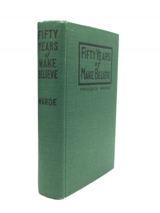 FIFTY YEARS OF MAKE BELIEVE. Frederick Warde