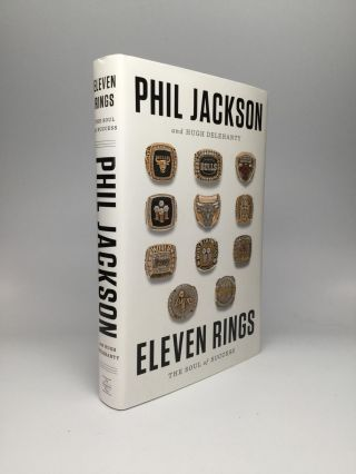 ELEVEN RINGS: The Soul of Success. Phil Jackson, Hugh Delehanty