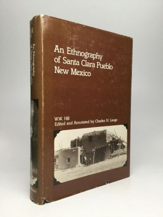 AN ETHNOGRAPHY OF SANTA CLARA PUEBLO, NEW MEXICO. W. W. Hill