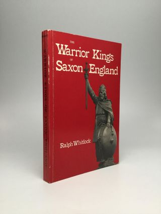 The Warrior Kings of Saxon England. Ralph Whitlock