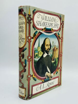 WILLIAM SHAKESPEARE: A Biography. A. L. Rowse