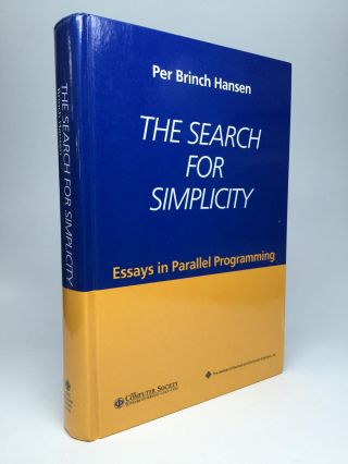 THE SEARCH FOR SIMPLICITY: Essays in Parallel Programming. Per Brinch Hansen