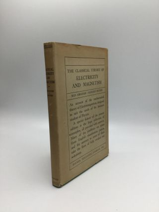 THE CLASSICAL THEORY OF ELECTRICITY AND MAGNETISM. Max Abraham, Richard Becker