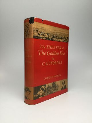 THE THEATER OF THE GOLDEN ERA IN CALIFORNIA. George R. MacMinn