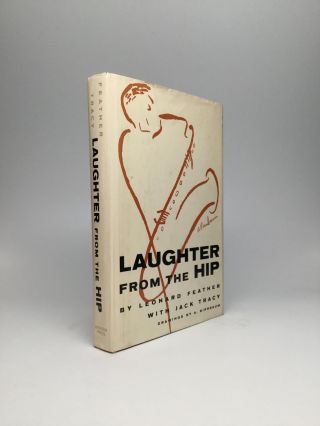 LAUGHTER FROM THE HIP. Leonard Feather, Jack Tracy