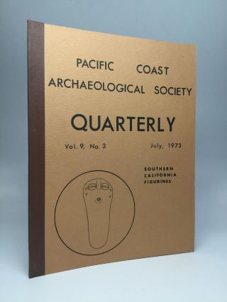 PACIFIC COAST ARCHAEOLOGICAL SOCIETY QUARTERLY: Vol. 9, No. 3 - July, 1973: Southern California...