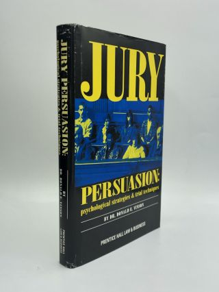 JURY PERSUASION: Psychological Strategies & Trial Techniques. Dr. Donald E. Vinson
