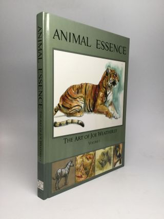 ANIMAL ESSENCE: The Art of Joe Weatherly, Volume 1. Joe Weatherly