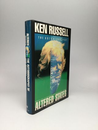 ALTERED STATES: The Autobiography of Ken Russell. Ken Russell.
