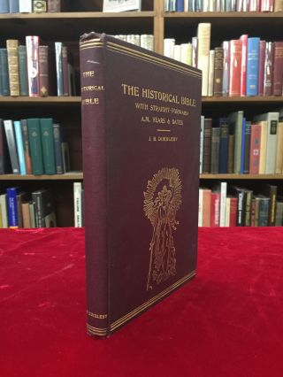 THE HISTORICAL BIBLE, with Straight-Forward A.M. Years and Dates, Obtained from Five Lines of Astronomical Time, For the Use of Students of Scripture, Bible Classes, Historians and Astronomers. J. B. Dimbleby.