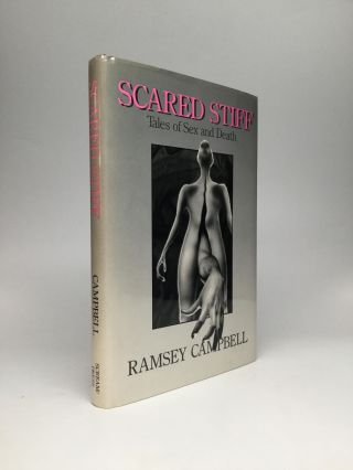 SCARED STIFF: Tales of Sex and Death. Ramsey Campbell
