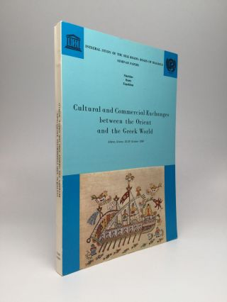 CULTURAL AND COMMERCIAL EXCHANGES BETWEEN THE ORIENT AND THE GREEK WORLD
