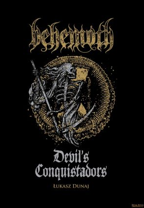 DEVIL'S CONQUISTADORS: A Behemoth Biography