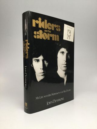 RIDERS ON THE STORM; My Life with Jim Morrison and The Doors. John Densmore