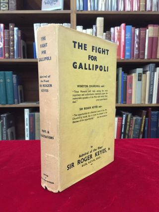 THE FIGHT FOR GALLIPOLI: From the Naval Memoirs of Admiral of the Fleet Sir Roger Keyes. Sir...