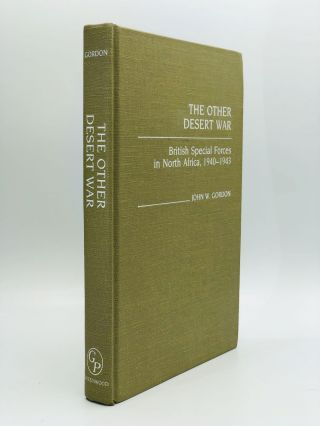 THE OTHER DESERT WAR: British Special Forces in North Africa, 1940-1943. John W. Gordon