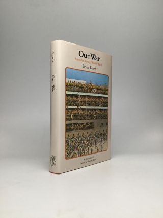 OUR WAR: Australia during World War I. Brian Lewis