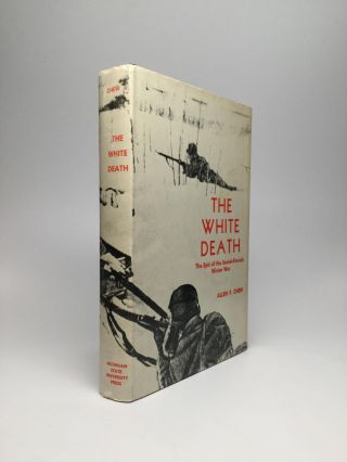 THE WHITE DEATH: The Epic of the Soviet-Finnish Winter War. Allen F. Chew