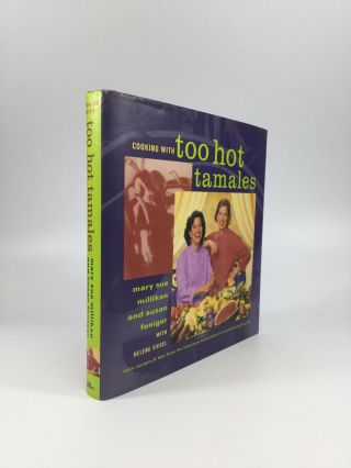 COOKING WITH TOO HOT TAMALES: Recipes and Tips from the Television Food Network's Spiciest...
