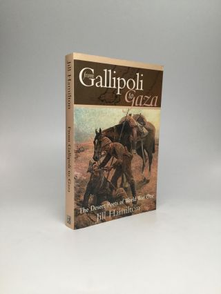 FROM GALLIPOLI TO GAZA: The Desert Poets of World War One. Jill Hamilton
