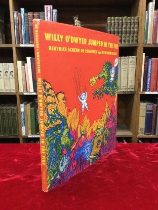 WILLY O'DWYER JUMPED IN THE FIRE: Variations on a Folk Rhyme. Beatrice Schenk de Regniers, Beni...