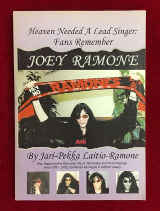 HEAVEN NEEDED A LEAD SINGER: Fans Remember Joey Ramone. Jari-Pekka Laitio-Ramone