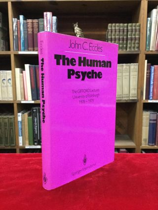THE HUMAN PSYCHE: The GIFFORD Lectures, University of Edinburgh 1978-1979. John C. Eccles.