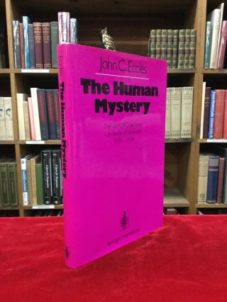THE HUMAN MYSTERY: The GIFFORD Lectures, University of Edinburgh 1977-1978. John C. Eccles.