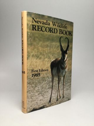 NEVADA WILDLIFE RECORD BOOK 1985. Ted Wehking Nevada Wildlife Record Book Committee