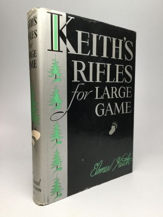 KEITH'S RIFLES FOR LARGE GAME. Elmer Keith