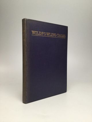 WILDFOWLING TALES: From the Great Ducking Resorts of the Continent. William C. Hazelton