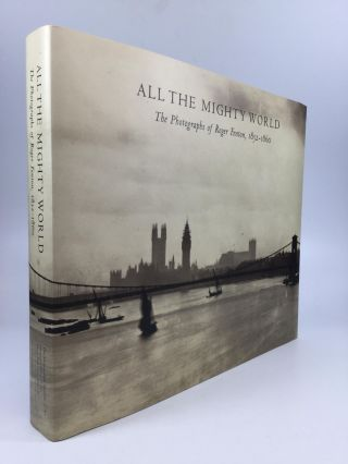 ALL THE MIGHTY WORLD: The Photographs of Roger Fenton, 1852-1860. Gordon Baldwin, Malcolm Daniel,...