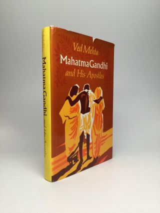 MAHATMA GANDHI AND HIS APOSTLES. Ved Mehta.