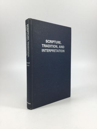 SCRIPTURE, TRADITION, AND INTERPRETATION: Essays Presented to Everett F. Harrison by His Students...