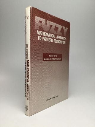 FUZZY: Mathematical Approach to Pattern Recognition. Sankar K. Pal, Dwijesh K. Dutta Majumder