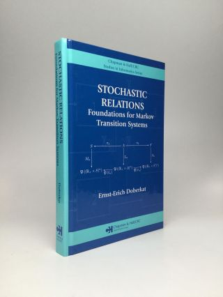 STOCHASTIC RELATIONS: Foundations for Markov Transition Systems. Ernst-Erich Doberkat