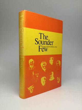 THE SOUNDER FEW: Essays from the Hollins Critic. R. H. W. Dillard, George Garrett, John Rees Moore