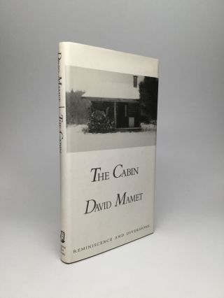 THE CABIN: Reminiscence and Diversions. David Mamet