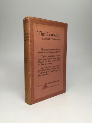 THE CRACK-UP, With other Uncollected Pieces, Note-Books and Unpublished Letters. F. Scott Fitzgerald