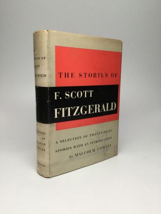 THE STORIES OF F. SCOTT FITZGERALD: A Selection of 28 Stories, With an Introduction by Malcolm Cowley. F. Scott Fitzgerald.