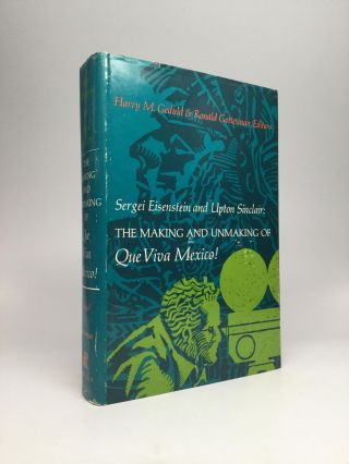 Sergei Eisenstein and Upton Sinclair: THE MAKING AND UNMAKING OF QUE VIVA MEXICO! Harry M. Geduld, Ronald Gottesman.