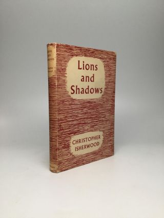 LIONS AND SHADOWS: An Education in the Twenties. Christopher Isherwood