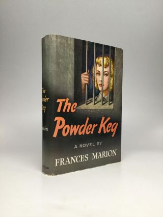 THE POWDER KEG. Frances Marion.