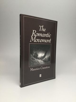 THE ROMANTIC MOVEMENT. Maurice Cranston