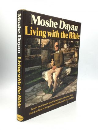LIVING WITH THE BIBLE. Moshe Dayan.