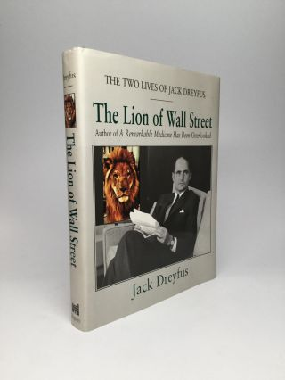 THE LION OF WALL STREET: The Two Lives of Jack Dreyfus. Jack Dreyfus