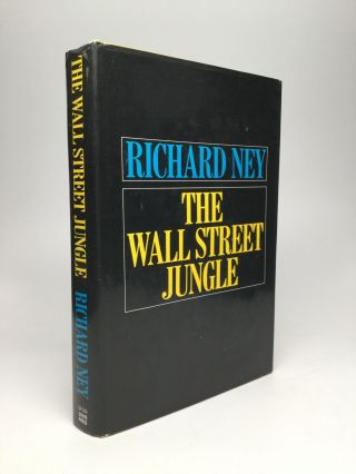 THE WALL STREET JUNGLE. Richard Ney