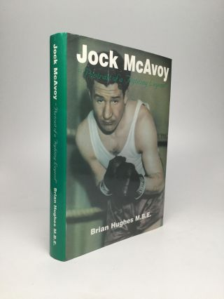 "JOCK MCAVOY: ""Portrait of a Fighting Legend"" Brian Hughes, M. B. E"