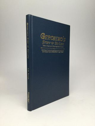 GERONIMO'S STORY OF HIS LIFE, Taken Down and Edited by S.M. Barrett, with Geronimo's Autograph by...