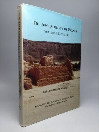 THE ARCHAEOLOGY OF FAZZAN: Volume 1, Synthesis. David J. Mattingly